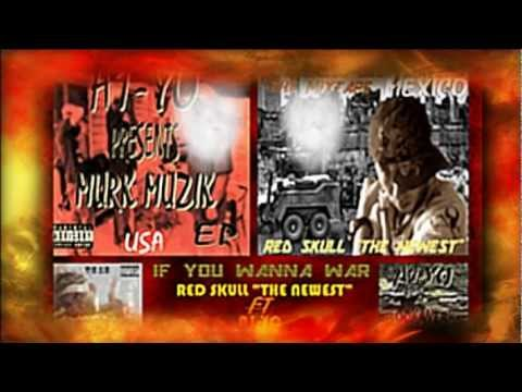 ESTRENO: If You Wanna War - Red Skull ''The Newest'' (FT A1-YO)