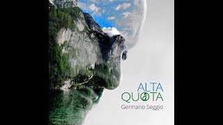 "Germano Seggio ""Alta Quota"" Making-of"