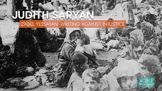 Judith Saryan--Zabel Yessayan: Writing Against Injustice