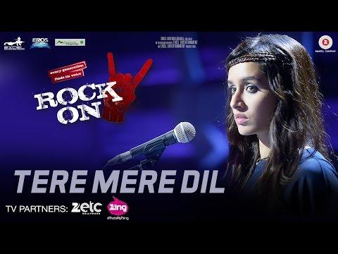 Download Tere Mere Dil - Rock On 2 | Farhan Akhtar & Shraddha Kapoor | Shankar Ehsaan Loy HD Video