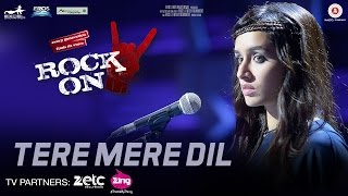 Tere Mere Dil Video Song Rock On 2 Farhan Akhtar Shraddha Kapoor