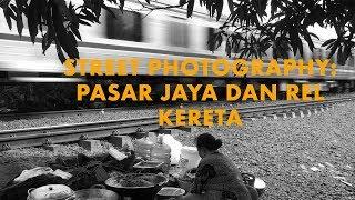 Video Street Photography: Pasar Jaya dan Rel Kereta (2018) | DarwisVlog #13 MP3, 3GP, MP4, WEBM, AVI, FLV September 2019