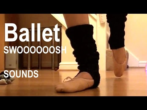 Ballet swoosh sounds. Relaxing?