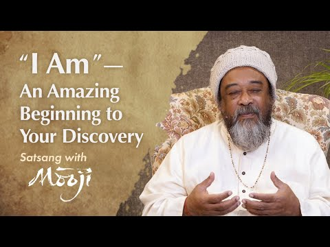 "Mooji Video: ""I Am"" – This Is Going to Be an Amazing Beginning to Your Discovery"