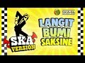 Download Lagu SKA 86 - LANGIT BUMI SAKSINE (Reggae SKA Version) Mp3 Free