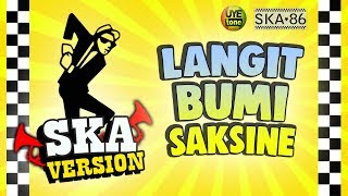 Video SKA 86 - LANGIT BUMI SAKSINE (Reggae SKA Version) MP3, 3GP, MP4, WEBM, AVI, FLV Juni 2019