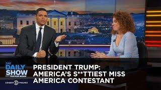 Video President Trump: America's S**ttiest Miss America Contestant: The Daily Show MP3, 3GP, MP4, WEBM, AVI, FLV April 2018