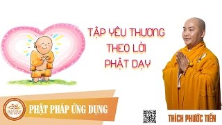 Thuyết Pháp Thích Phước Tiến Eng Sub -Tâp Yêu Thương Theo Lời Phật Dạy