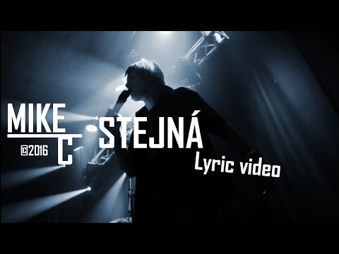 Mike C - Mike Cookie - STEJNÁ (official lyric video)