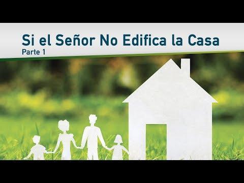 Si el Señor no Edifica la Casa - Parte 1 (видео)