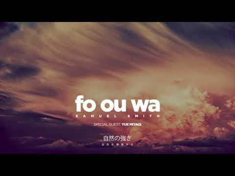 Samuel Smith - Fo ou wa