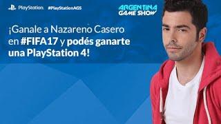 ¡Nazareno Casero te invita a desafiarlo con #NazaFIFA17 en #ArGameShow y podés ganarte una PS4!