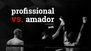 profisional vs. amador