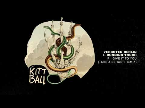 Verboten Berlin ft. Running Touch - If I Give It To You (Tube & Berger Remix)