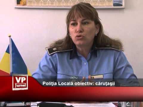 Poliţia Locală obiectiv: căruţaşii