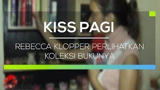 Download Video Rebecca Klopper Perlihatkan Koleksi Bukunya - Kiss Pagi MP3 3GP MP4