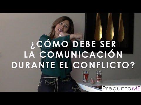 ¿CÓMO DEBE SER LA COMUNICACIÓN DURANTE UN CONFLICTO?