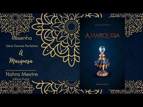 Resenha - A Marquesa: Série Damas Perfeitas - Livro 1 - Nahra Mestre