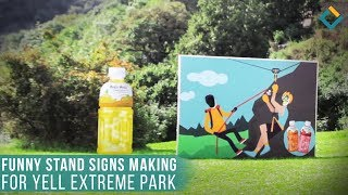 Funny stand signs making for Yell Extreme park