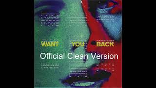Video 5SOS - Want You Back (Official Clean Version) MP3, 3GP, MP4, WEBM, AVI, FLV Agustus 2018