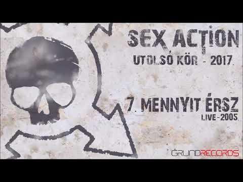 Sex Action: Mennyit ész (Utolsó kör - 2017) - dalszöveggel