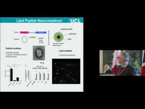 """Targeted Lipid/Peptide Nanocomplexes for Nucleic Acid Delivery"" - Stephen Hart, UCL"