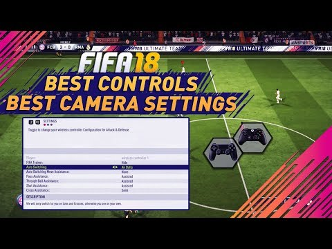 FIFA 18 BEST CONTROLLER & CAMERA SETTINGS TUTORIAL- CONTROLS & GAMEPLAY SETTINGS PS4 & XBOX ONE !!!