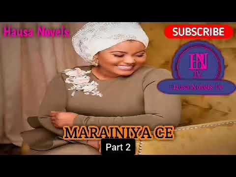MARAINIYA CE part 2 HAUSA NOVELS AUDIO