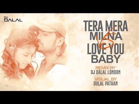 Tera Mera Milna vs I Love You Baby | Tropical Remix | Dj Dalal | Himesh Reshammiya | Surf Mesa - ily