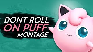 Don't roll on PUFF bois! (smash 4)