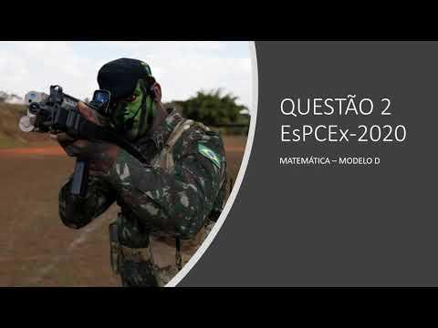 QUESTÃO 2 - EsPCEx 2020 - MATEMÁTICA D