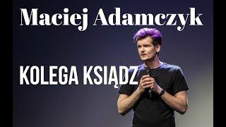 Skecz, kabaret = Maciej Adamczyk - Kolega Ksiądz