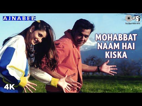 Mohabbat naam - Ajnabee (2001)
