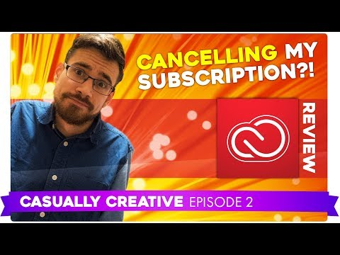 SHOULD YOU SUBSCRIBE TO ADOBE CREATIVE CLOUD? (Adobe CC 2018 Review) | CASUALLY CREATIVE
