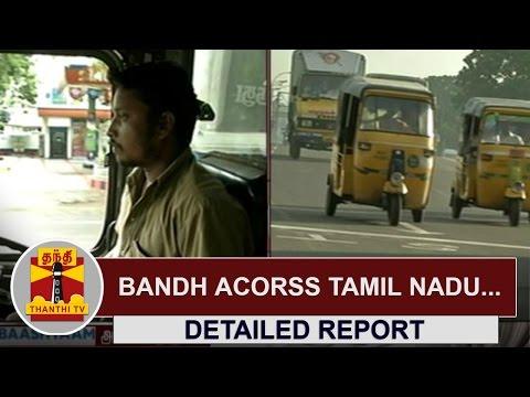 Bandh-across-Tamil-Nadu-Detailed-Report-Thanthi-TV