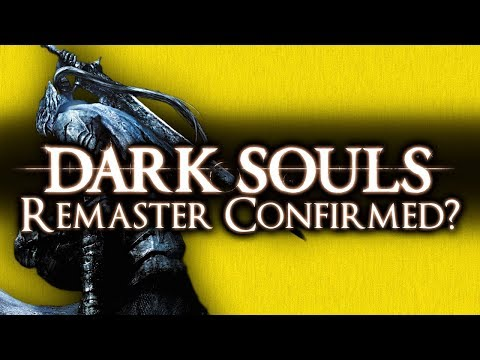 DARK SOULS 1 REMASTER CONFIRMED? - BUT IS IT ENOUGH IN 2018?