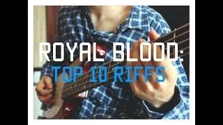 Royal Blood: Top 10 Riffs