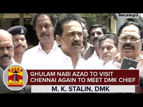 Ghulam-Nabi-Azad-to-Visit-Chennai-again-to-Meet-DMK-Chief-Karunanidhi--M-K-Stalin--Thanthi-TV