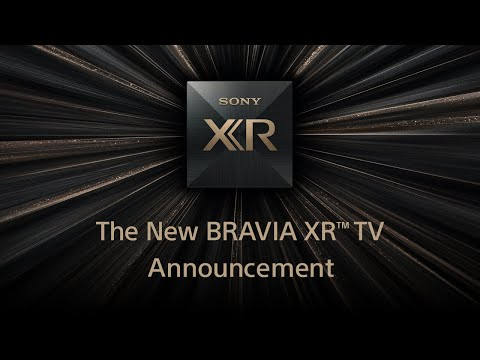 Sony - New BRAVIA XR TV Announcement