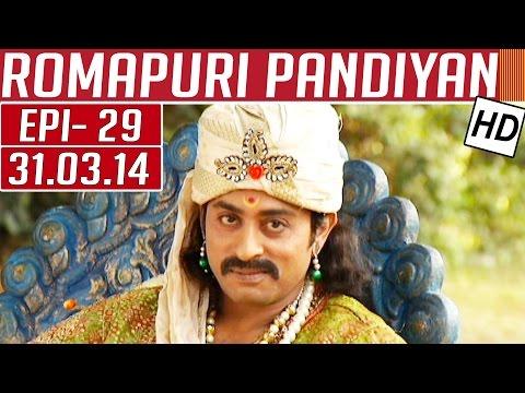 Romapuri-Pandiyan-Epi-29-31-03-2014-Kalaignar-TV