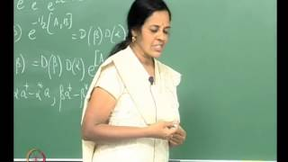 Mod-01 Lec-11 The Displacement And Squeezing Operators