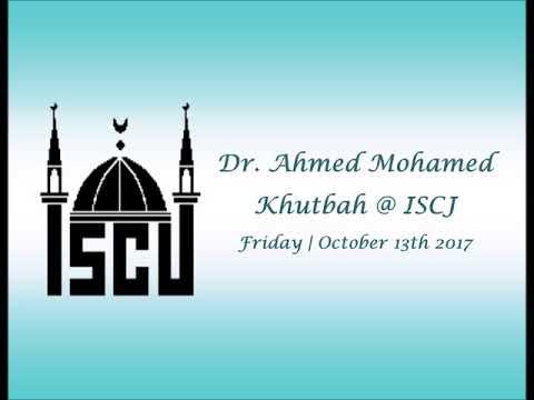 Dr.  Ahmed Mohamed's Khutbah | October 13 2017