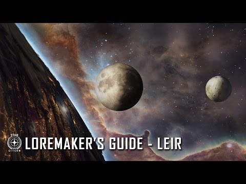 Star Citizen: Loremaker's Guide to the Galaxy — Leir System