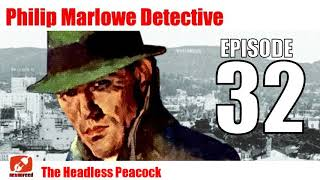 Philip Marlowe Detective - 32 - The Peacock - Radio Audiobook Mystery Noir Drama
