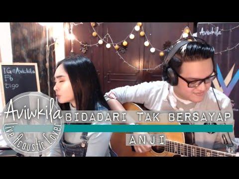 Anji - Bidadari Tak Bersayap (Aviwkila Cover)