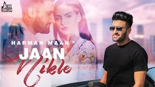 Jaan Nikle - (Full HD) | Harman Maan | New Punjabi Songs 2019 | Latest Punjabi Songs 2019