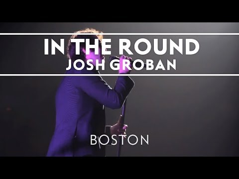 Josh Groban - In The Round Boston