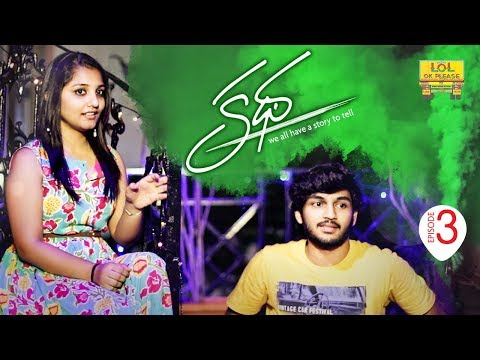 Katha - Latest Telugu Web Series || Episode - 3 || Lol Ok Please