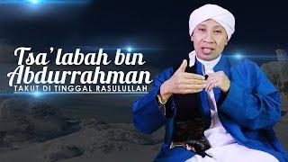 Video Kisah Tsa'labah bin Abdurrahman Takut ditinggal Rasulullah SAW - Buya Yahya MP3, 3GP, MP4, WEBM, AVI, FLV Agustus 2018