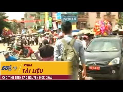 Phim tài liệu: Chợ tình trên cao nguyên Mộc Châu